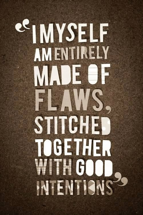 Flawed with Intentions.